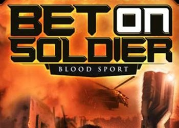 Bet on Soldier: Bloody Sport